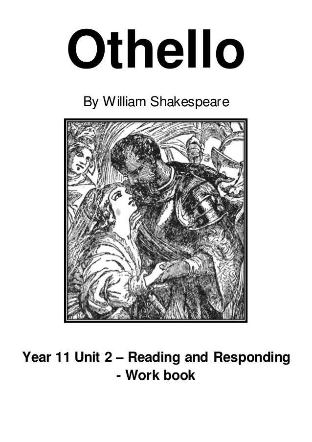 Othello By William Shakespeare Year 11 Unit 2 – Reading and Responding - Work book