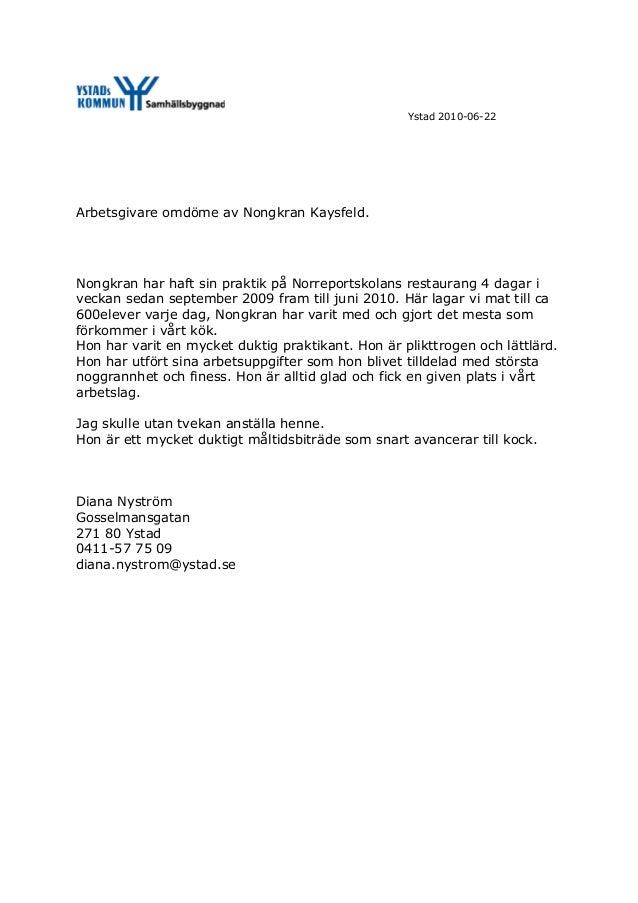 Ystad 2010-06-22 Arbetsgivare omdöme av Nongkran Kaysfeld. Nongkran har haft sin praktik på Norreportskolans restaurang 4 ...