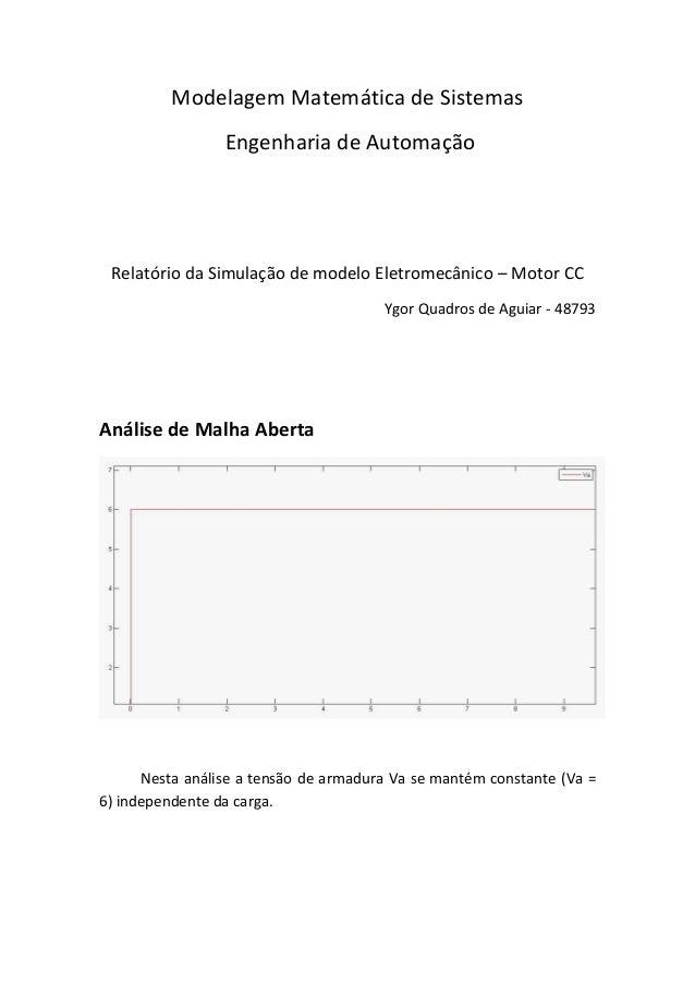 Modelagem Matemática de Sistemas  Engenharia de Automação  Relatório da Simulação de modelo Eletromecânico – Motor CC  Ygo...