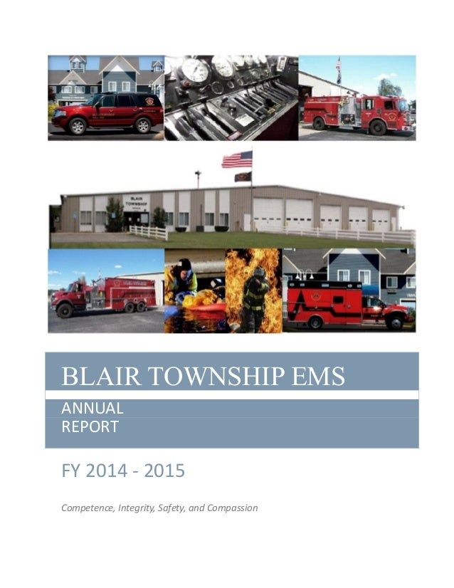BLAIR TOWNSHIP EMS ANNUAL REPORT FY 2014 - 2015 Competence, Integrity, Safety, and Compassion