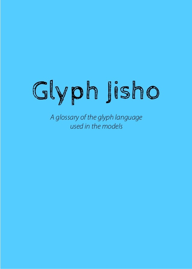 Glyph Jisho  A glossary of the glyph language  used in the models