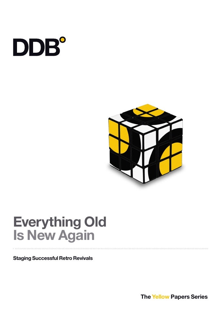 Everything Old Is New Again Staging Successful Retro Revivals                                         The Yellow Papers Se...