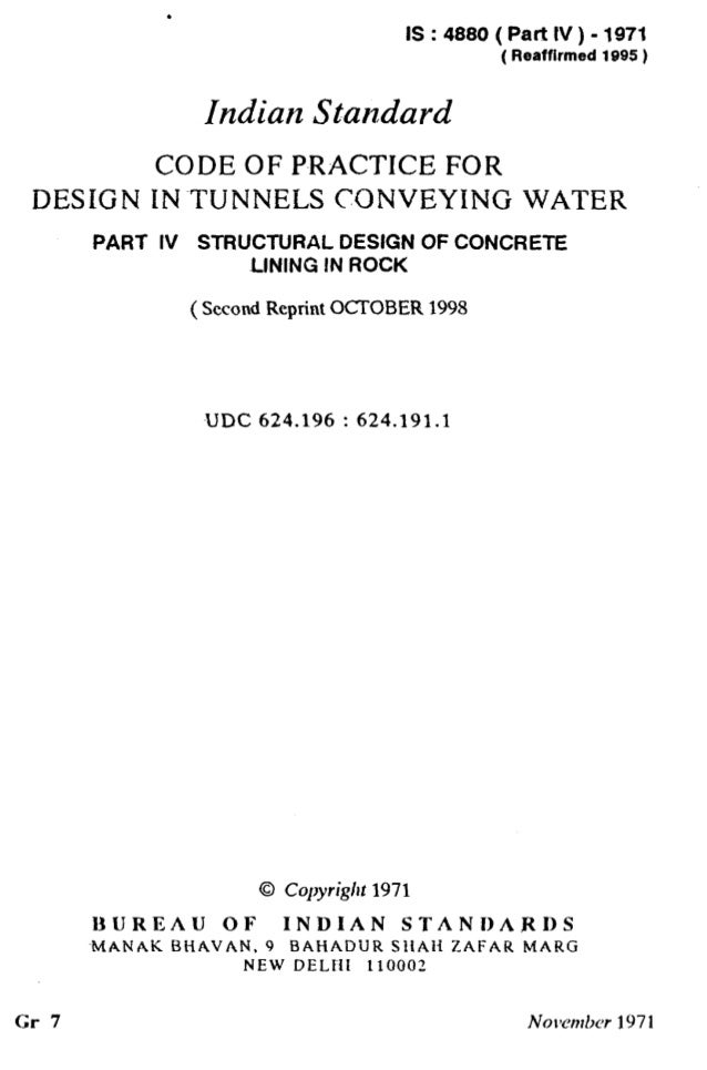 IS:4880(Part IV)-1971 ( Reaffirmed 1995 ) Indian Standard CODE OF PRACTICE FOR DESIGN IN -TUNNELS CONVEYING WATER PART IV ...