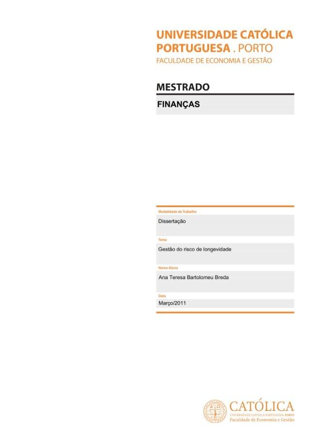 Ana Teresa Bartolomeu Breda Gestão do risco de longevidade Dissertação submetida como requisito parcial para obtenção do g...