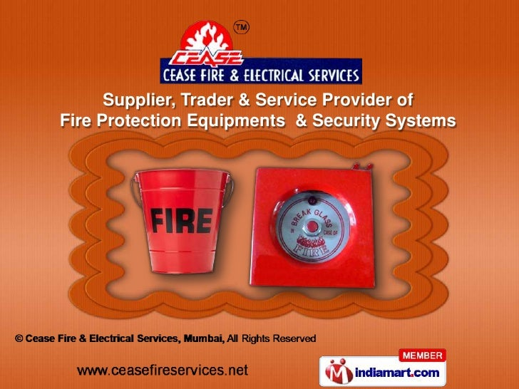 Supplier, Trader & Service Provider ofFire Protection Equipments & Security Systems