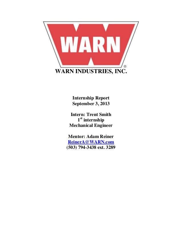 WARN INDUSTRIES, INC. Internship Report September 3, 2013 Intern: Trent Smith 1st internship Mechanical Engineer Mentor: A...