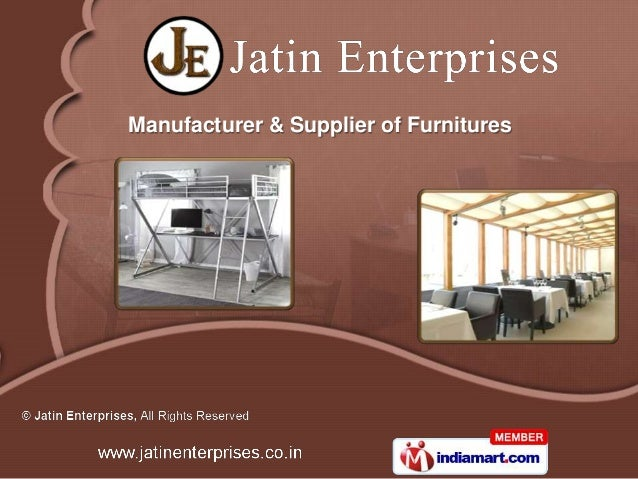Manufacturer & Supplier of Furnitures