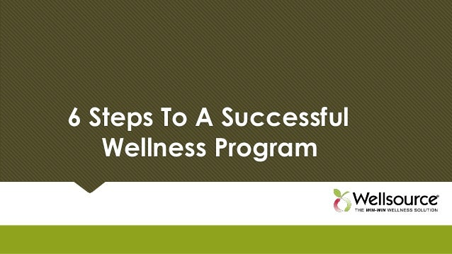 6 Steps To A Successful Wellness Program