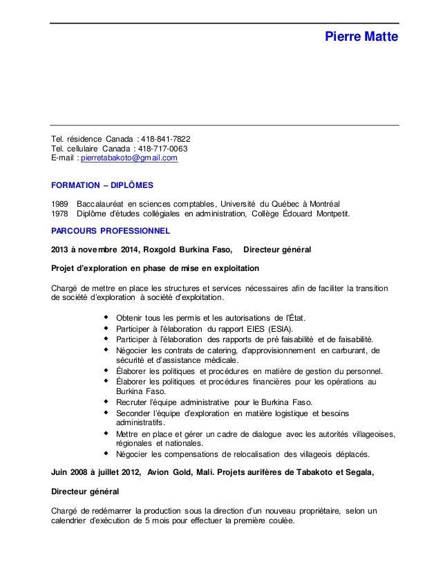 Pierre Matte Tel. résidence Canada : 418-841-7822 Tel. cellulaire Canada : 418-717-0063 E-mail : pierretabakoto@gmail.com ...