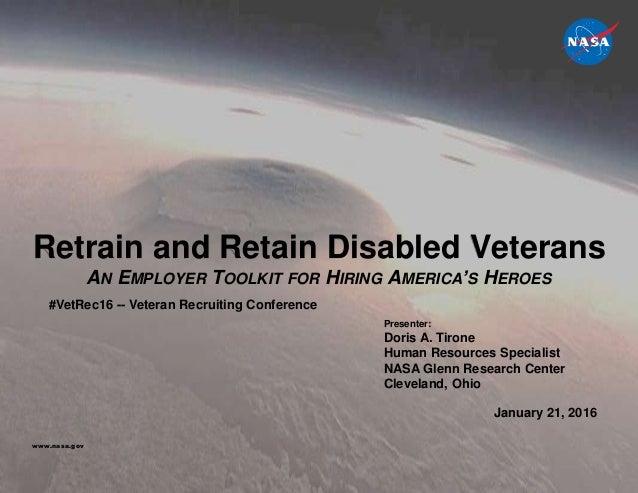 Presenter: Doris A. Tirone Human Resources Specialist NASA Glenn Research Center Cleveland, Ohio #VetRec16 -- Veteran Recr...
