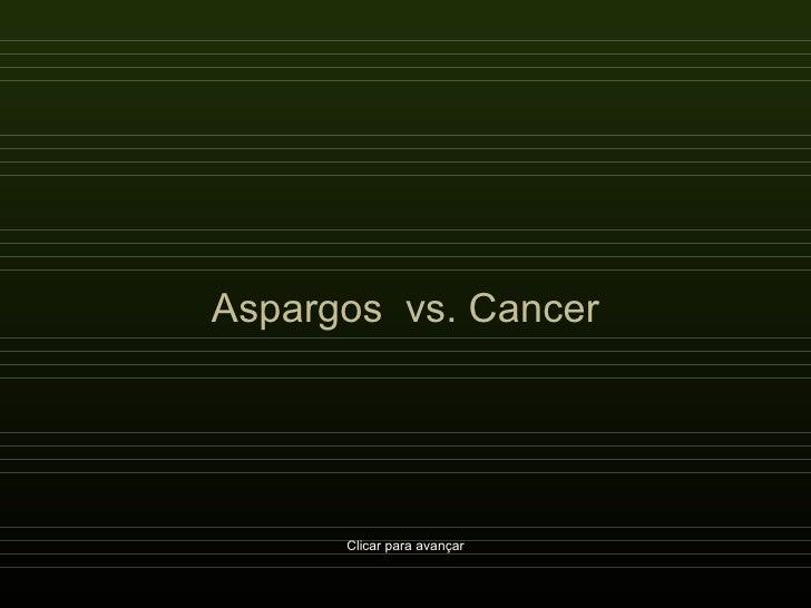 Aspargos  vs. Cancer Clicar para avançar