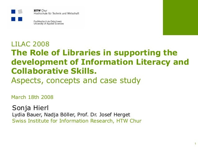 1 LILAC 2008 The Role of Libraries in supporting the development of Information Literacy and Collaborative Skills. Aspects...