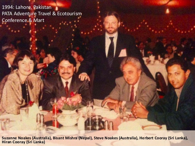 1994: Lahore, Pakistan PATA Adventure Travel & Ecotourism Conference & Mart Suzanne Noakes (Australia), Bisant Mishra (Nep...