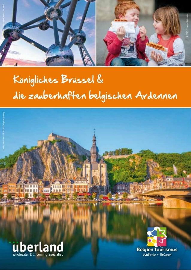 Belgien Tourismus Wallonie • Brüssel Dinantreflected(CCBY-SA)JiuguangWang©DJSharko-www.atomium.be-SABAM ©WBT-ThomasBlairon...
