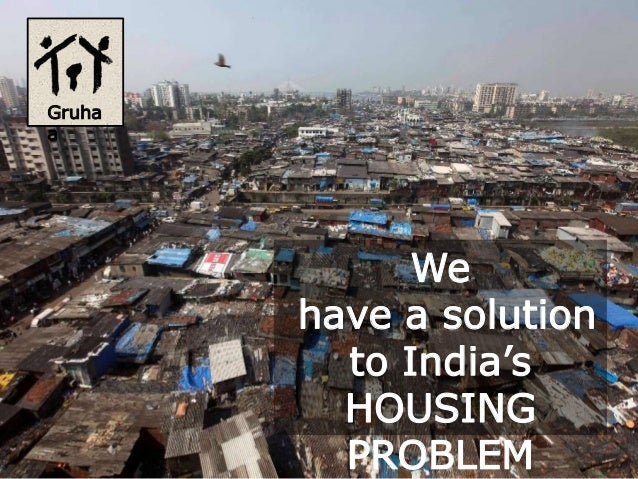 Gruha a We have a solution to India's HOUSING PROBLEM