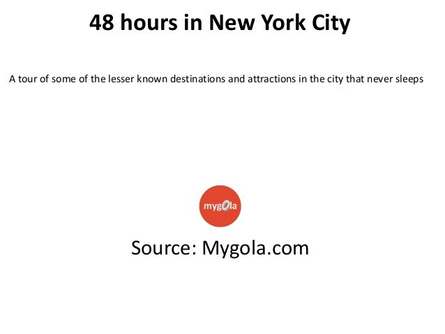 48 hours in New York City A tour of some of the lesser known destinations and attractions in the city that never sleeps  S...