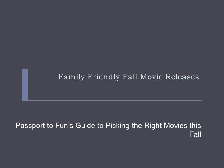 Family Friendly Fall Movie Releases<br />Passport to Fun's Guide to Picking the Right Movies this Fall<br />
