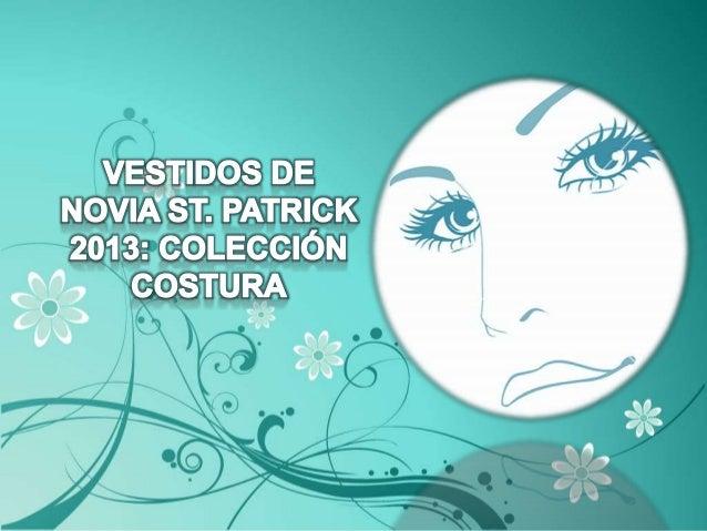 • La cuidadísima imagen y los diseños exclusivos que presenta la firma St. Patrick en su colección de vestidos 2013, segur...
