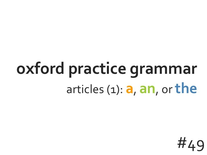 oxford practice grammar articles (1):  a ,  an , or  the #49