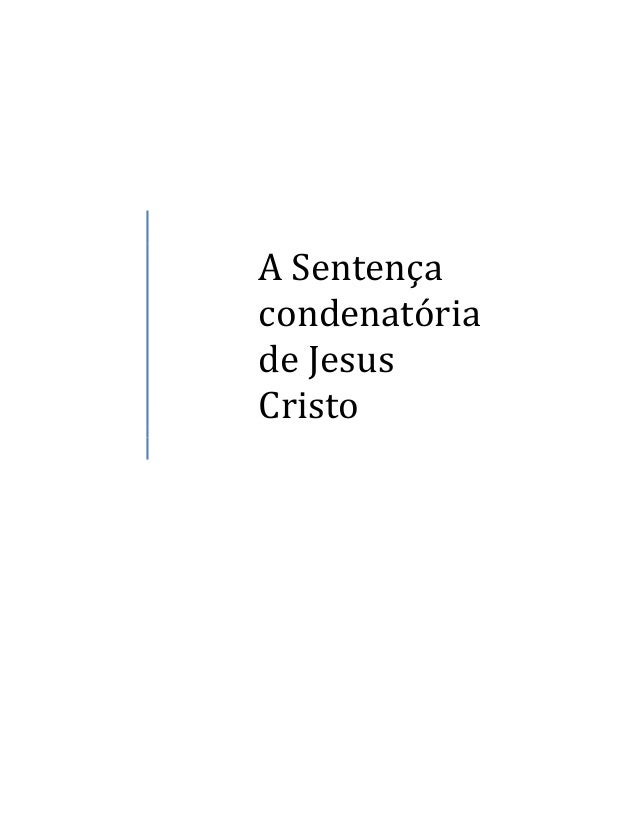 A Sentença condenatória de Jesus Cristo