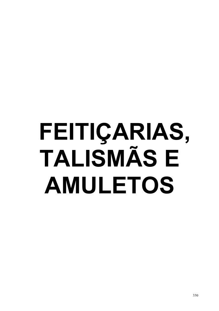 FEITIÇARIAS,TALISMÃS EAMULETOS               330