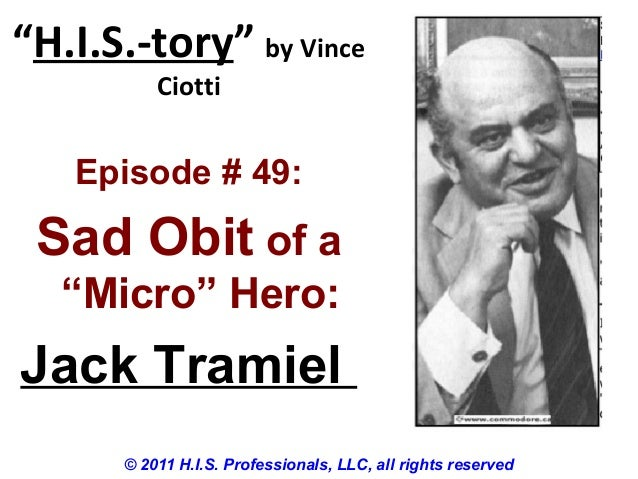 """H.I.S.-tory"" by VinceCiotti© 2011 H.I.S. Professionals, LLC, all rights reservedEpisode # 49:Sad Obit of a""Micro"" Hero:Ja..."
