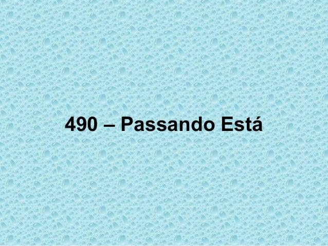 490 – Passando Está