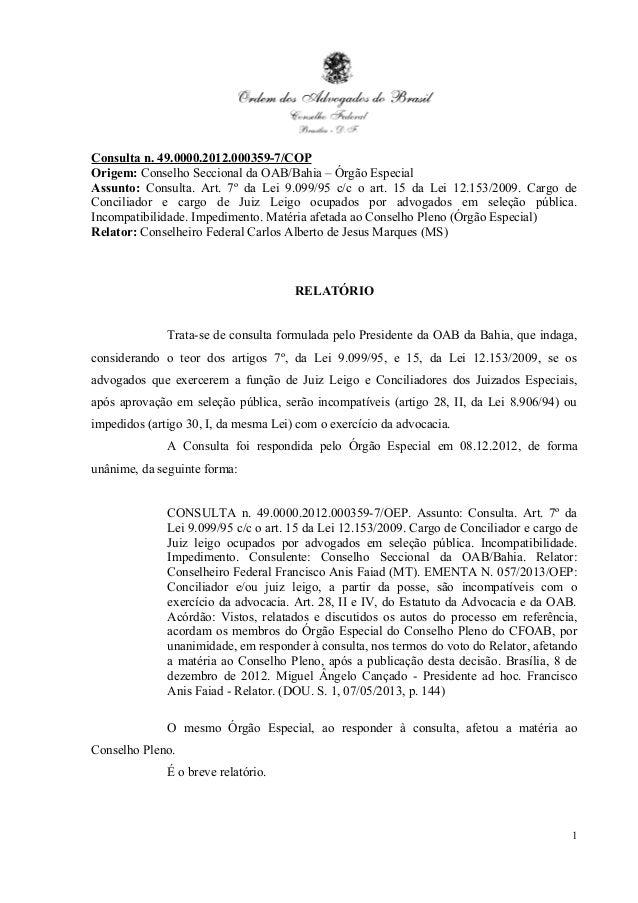 Consulta n. 49.0000.2012.000359-7/COP Origem: Conselho Seccional da OAB/Bahia – Órgão Especial Assunto: Consulta. Art. 7º ...
