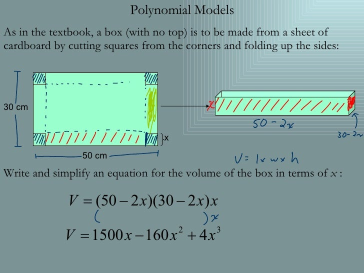 Polynomial Models As in the textbook, a box (with no top) is to be made from a sheet of cardboard by cutting squares from ...