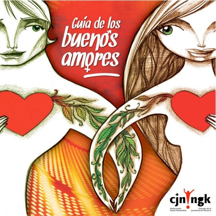 """Guía de los Buenos Amores""""para fomentar el buen trato yprevenir la violencia de géneroen el noviazgo entre jóvenes""""DiseñoJ..."""