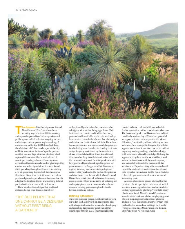 """GARDEN DESIGN JOURNAL www.sgd.org.uk16 """"The duo believe that one cannot be a designer without first being agardener"""" T he..."""