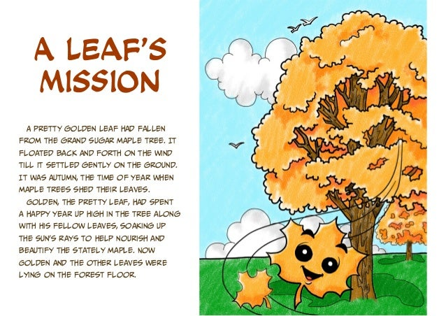 A Leaf's Mission A pretty golden leaf had fallen from the grand sugar maple tree. It floated back and forth on the wind ti...