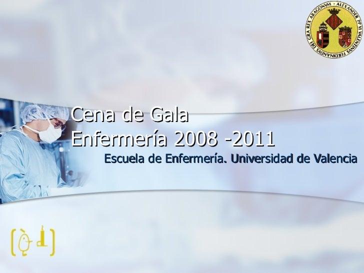 Cena de Gala  Enfermería 2008 -2011 Escuela de Enfermería. Universidad de Valencia