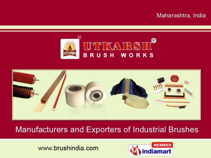 Maharashtra , India Manufacturers and Exporters of Industrial Brushes