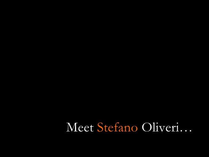 Meet  Stefano  Oliveri…