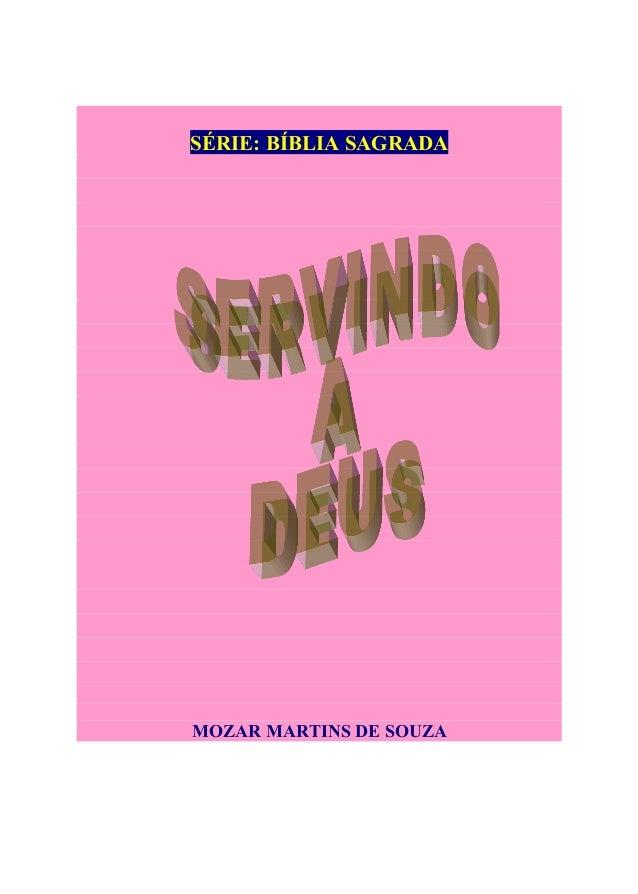 SÉRIE: BÍBLIA SAGRADA  MOZAR MARTINS DE SOUZA