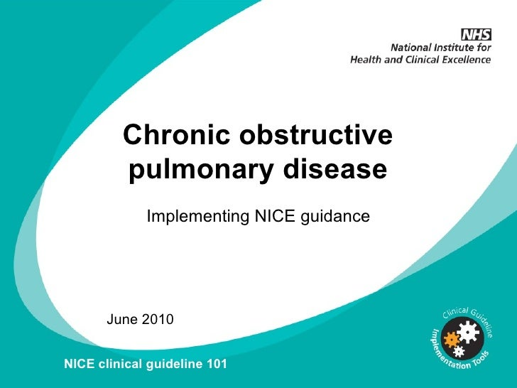 0 Chronic obstructive pulmonary disease Implementing NICE guidance June 2010 NICE clinical guideline 101