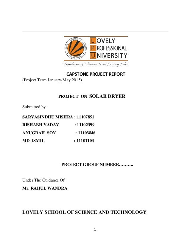 1 (Project Term January-May 2015) PROJECT ON SOLAR DRYER Submitted by SARVASINDHU MISHRA : 11107851 RISHABH YADAV : 111023...