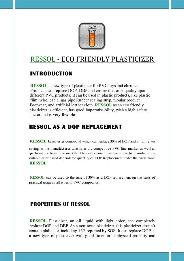 RESSOL - ECO FRIENDLY PLASTICIZER INTRODUCTION RESSOL, a new type of plasticizer for PVC toys and chemical Products, can r...