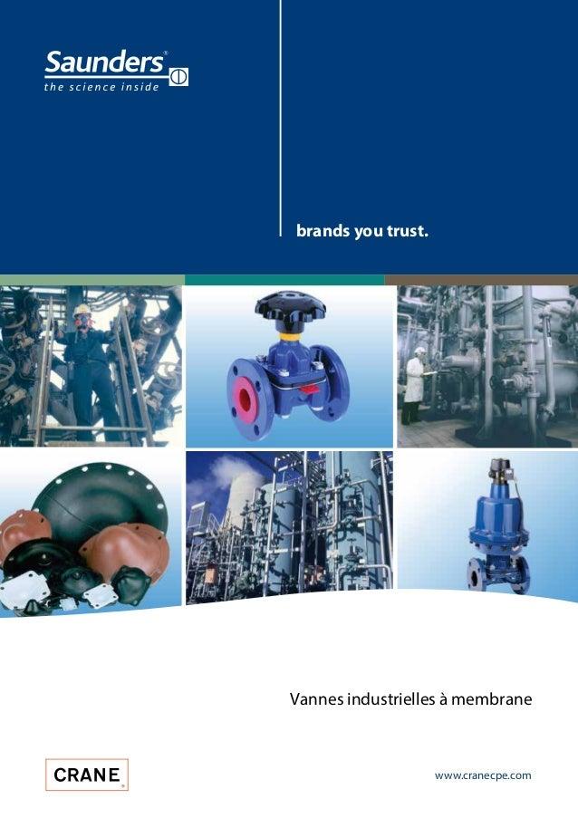 brands you trust. Vannes industrielles à membrane www.cranecpe.com