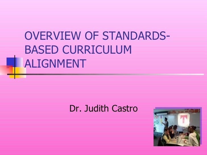 dissertations standards-based curriculum The content of instruction under standards-based reform morgan s polikoff a dissertation in education presented to the faculties of the university of pennsylvania.