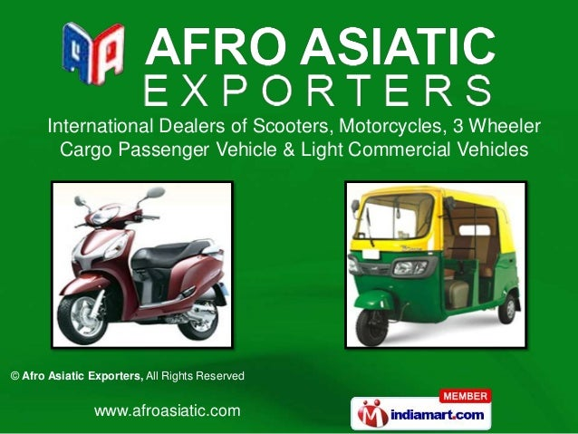 International Dealers of Scooters, Motorcycles, 3 Wheeler         Cargo Passenger Vehicle & Light Commercial Vehicles© Afr...
