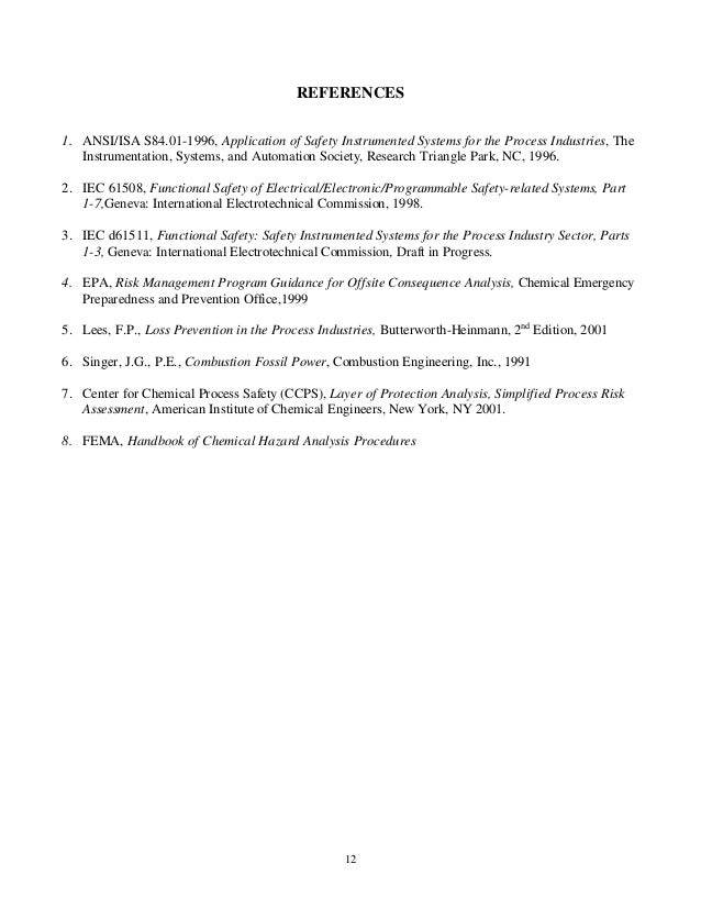 12 REFERENCES 1. ANSI/ISA S84.01-1996, Application of Safety Instrumented Systems for the Process Industries, The Instrume...