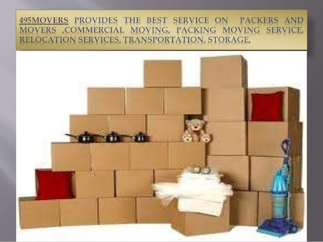 495MOVERS PROVIDES THE BEST SERVICE ON PACKERS AND MOVERS , COMMERCIAL MOVING,  PACKING MOVING SERVICE,  RELOCATION SERVIC...