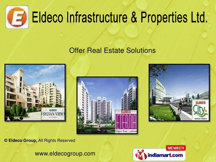Offer Real Estate Solutions© Eldeco Group, All Rights Reserved               www.eldecogroup.com
