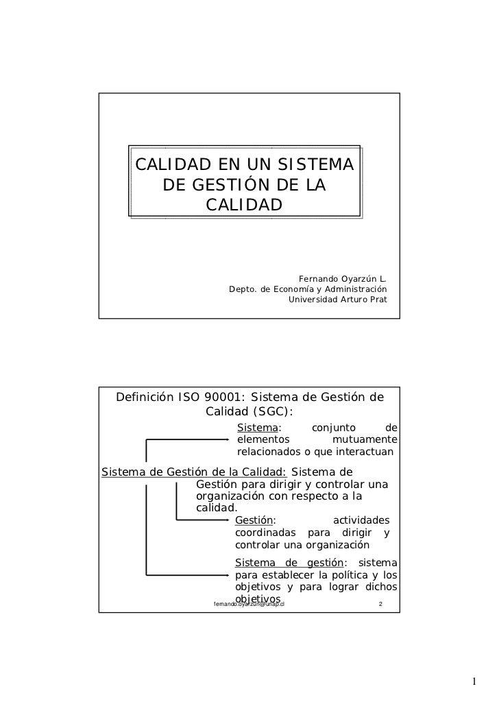 CALIDAD EN UN SISTEMA        DE GESTIÓN DE LA             CALIDAD                                      Fernando Oyarzún L....