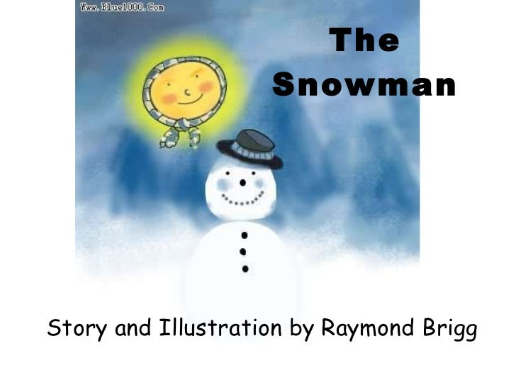 The Snowman Story and Illustration by Raymond Brigg