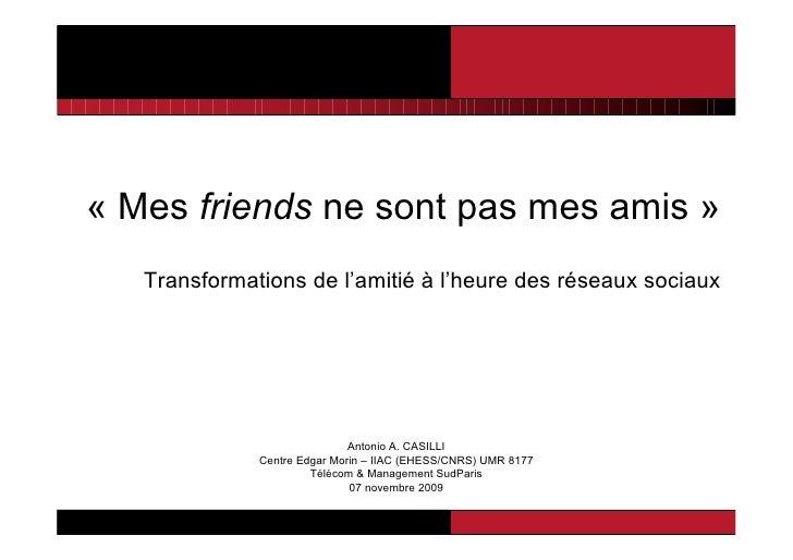 « Mes friends ne sont pas mes amis »    Transformations de l'amitié à l'heure des réseaux sociaux                         ...