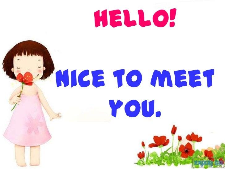 Hello!Nice to meet    you.