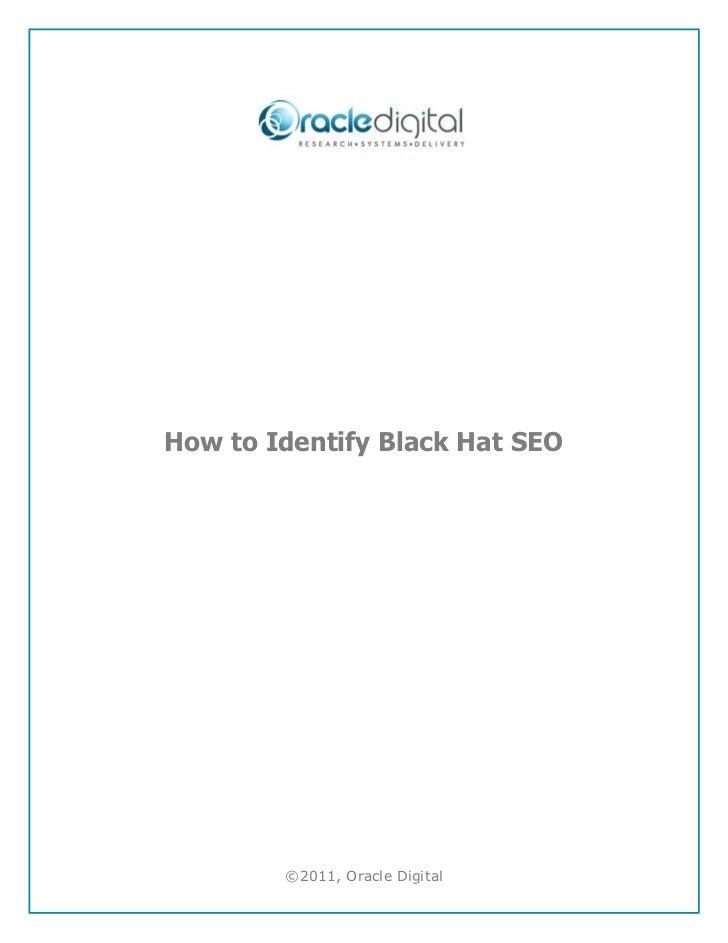 How to Identify Black Hat SEO        ©2011, Oracle Digital